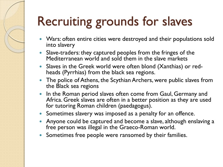 Recruiting grounds for slaves