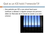 qu es un ice hold retenci n