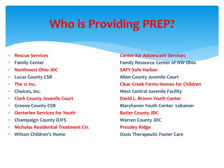 Who is Providing PREP?