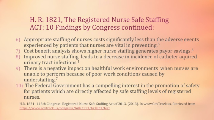 H. R. 1821, The Registered Nurse Safe Staffing ACT: 10 Findings by Congress continued: