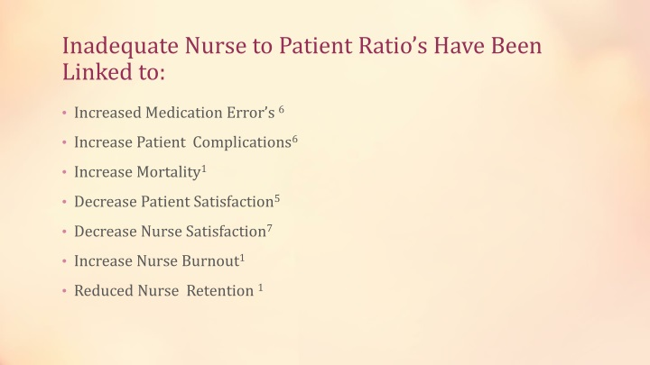 Inadequate nurse to patient ratio s have been linked to