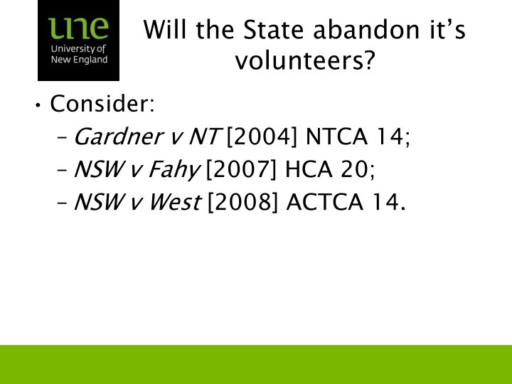 Will the State abandon it's volunteers?