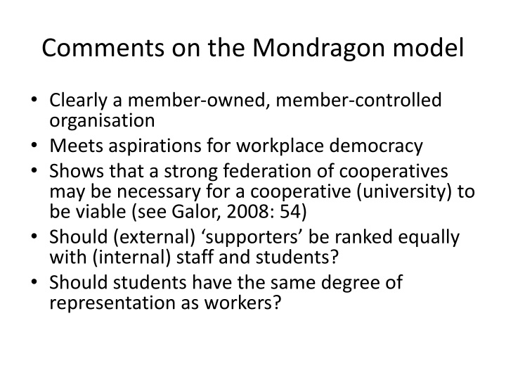Comments on the Mondragon model