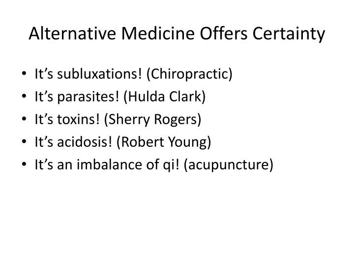 Alternative Medicine Offers Certainty