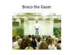 braco the gazer