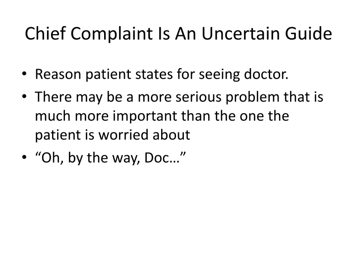 Chief Complaint Is An Uncertain Guide