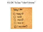 it s ok to say i don t know