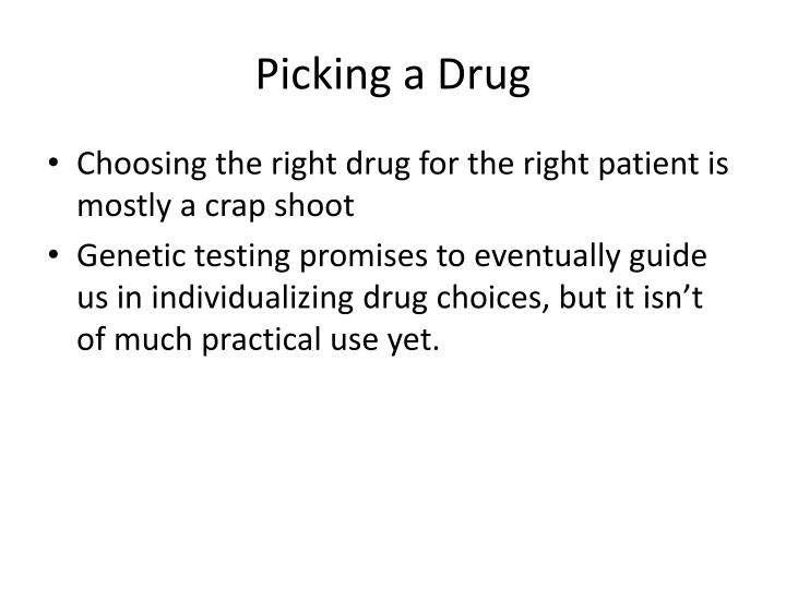 Picking a Drug