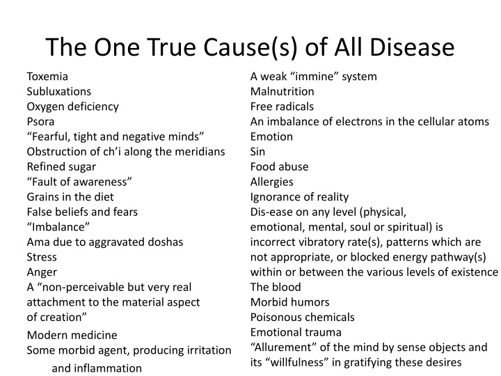 The One True Cause(s) of All Disease