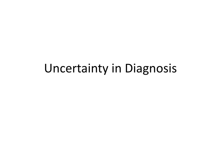 Uncertainty in Diagnosis