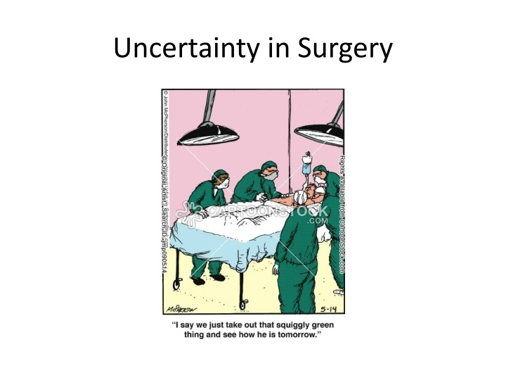 Uncertainty in Surgery