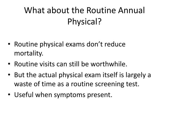 What about the Routine Annual Physical?