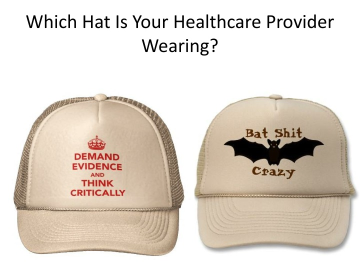 Which Hat Is Your Healthcare Provider Wearing?