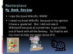 masterpiece my book review
