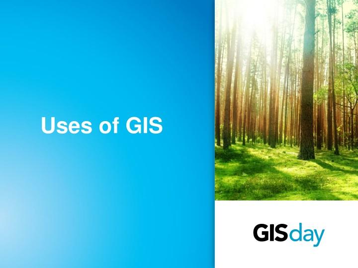 Uses of GIS