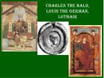 charles the bald louis the german lothair