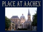 place at aachen