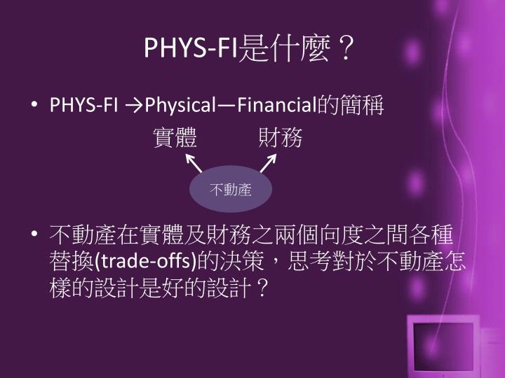 PHYS-FI