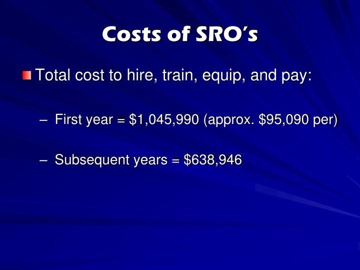Costs of SRO's
