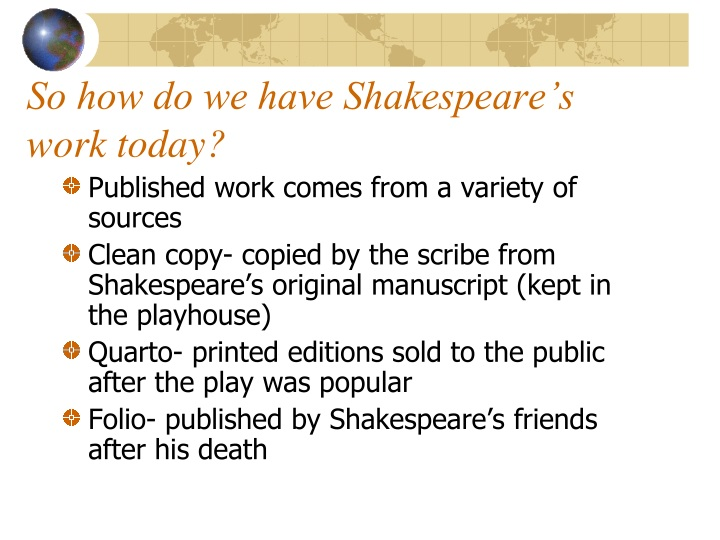 So how do we have Shakespeare's work today?
