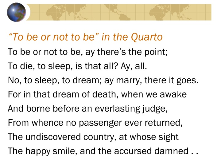 """To be or not to be"" in the Quarto"