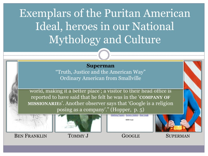 Exemplars of the Puritan American Ideal, heroes in our National Mythology and Culture