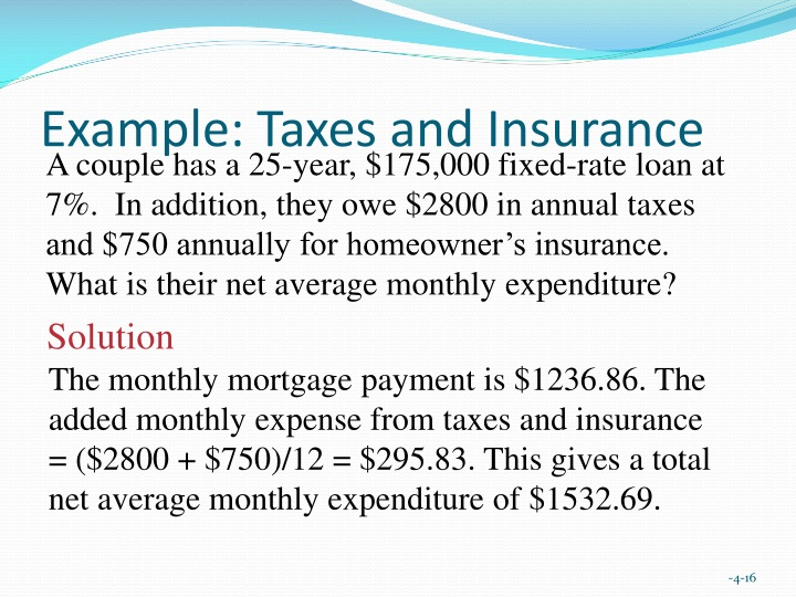 Example: Taxes and Insurance