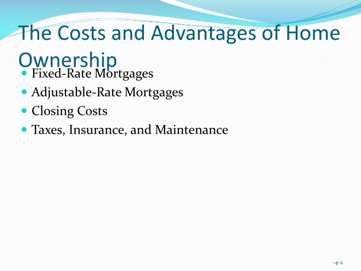 The costs and advantages of home ownership