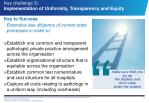 key challenge 3 implementation of uniformity transparency and equity