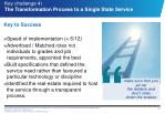 key challenge 4 the transformation process to a single state service