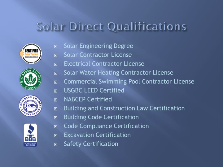 Solar direct qualifications