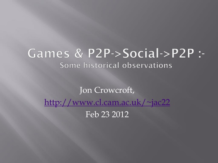 Games p2p social p2p some historical observations