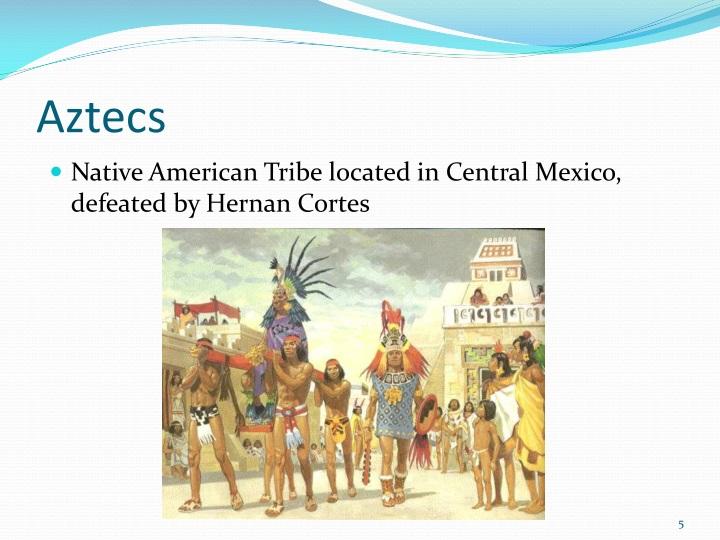 Aztecs