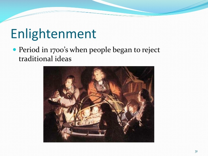 the enlightenment period Introduction the enlightenment, also known as the age of enlightenment, was a philosophical movement that dominated the world of ideas in europe in the 18th century.