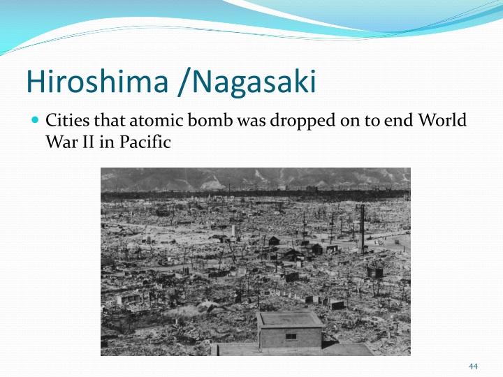 Hiroshima /Nagasaki