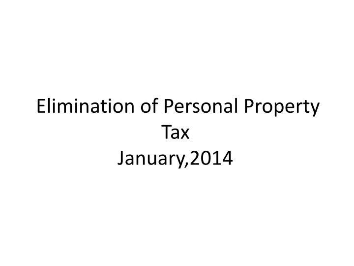 Elimination of personal property tax january 2014