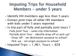 imputing trips for household members under 5 years