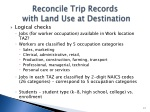 reconcile trip records with land use at destination