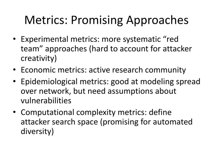 Metrics: Promising Approaches