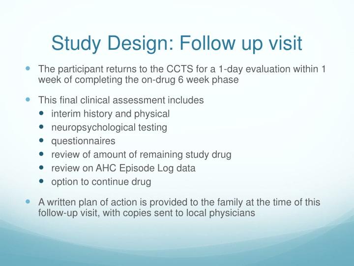 Study Design: Follow up visit