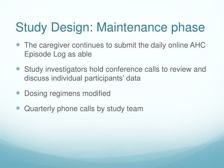 Study Design: Maintenance phase