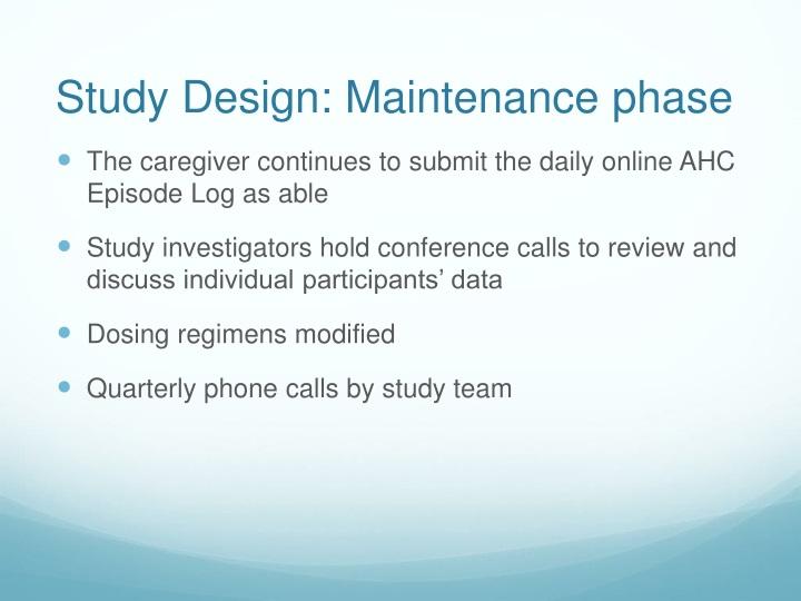 Study Design: Maintenance phase