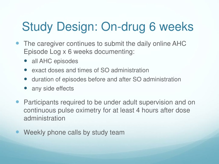 Study Design: On-drug 6 weeks
