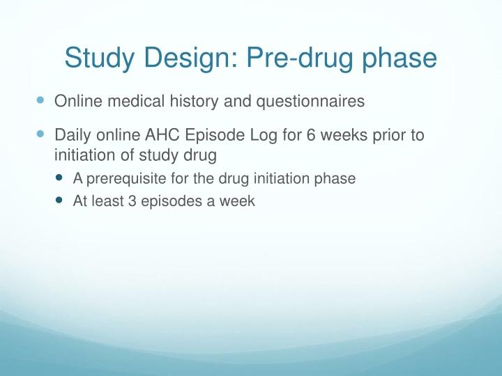 Study Design: Pre-drug phase