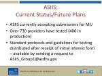 asiis current status future plans