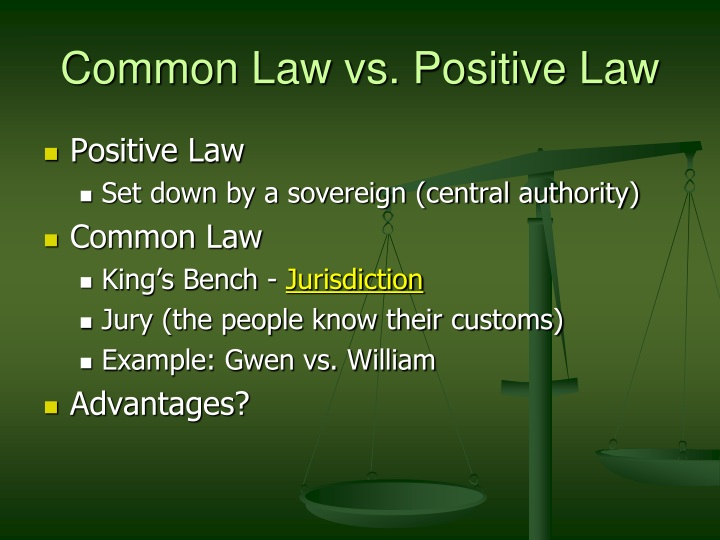Common Law vs. Positive Law