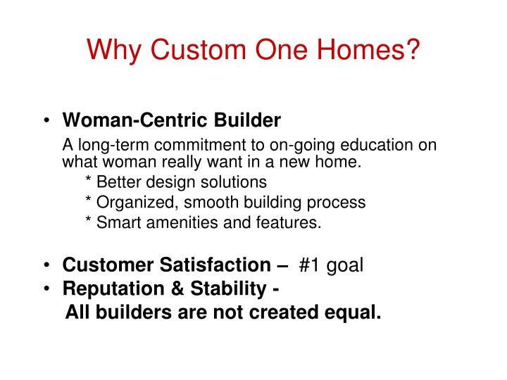 Why Custom One Homes?