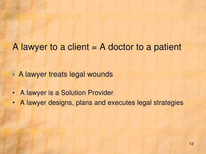 A lawyer to a client = A doctor to a patient