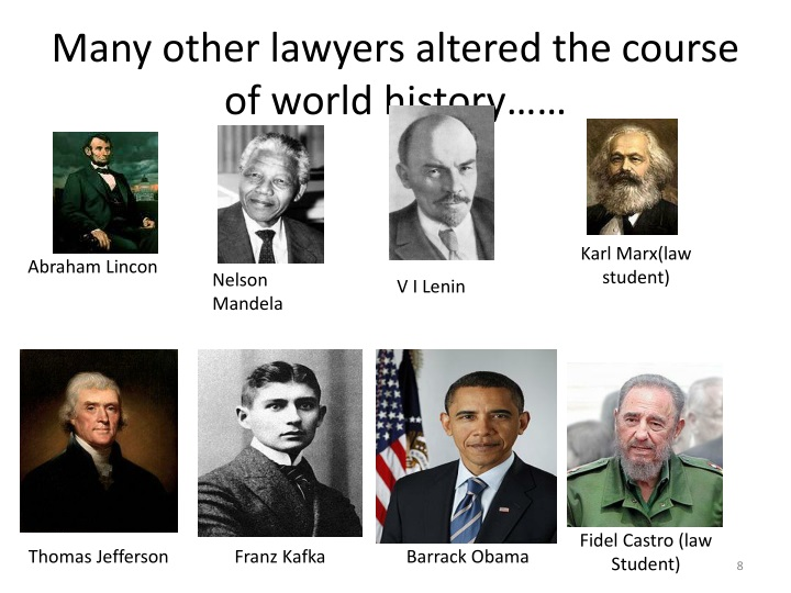 Many other lawyers altered the course of world history……
