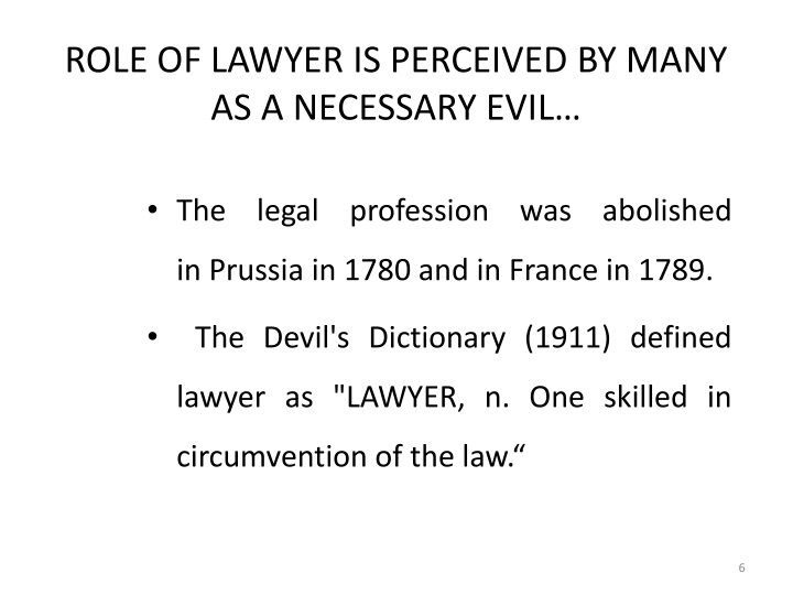 ROLE OF LAWYER IS PERCEIVED BY MANY AS A NECESSARY EVIL…